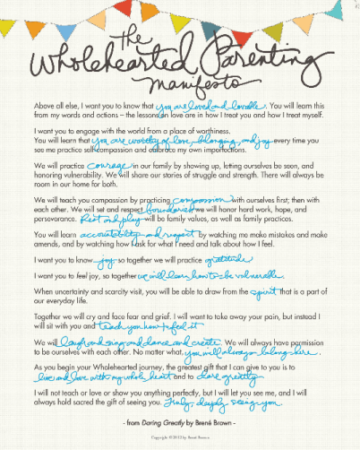 The Wholehearted Parenting Manifesto: © Brené Brown 2012